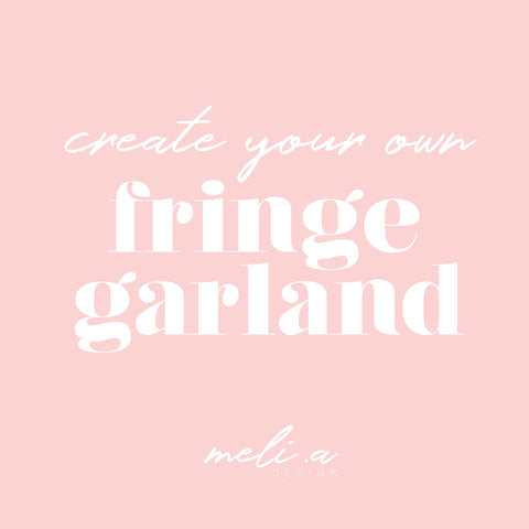 'Create your Own' Fringe Garland/Backdrop