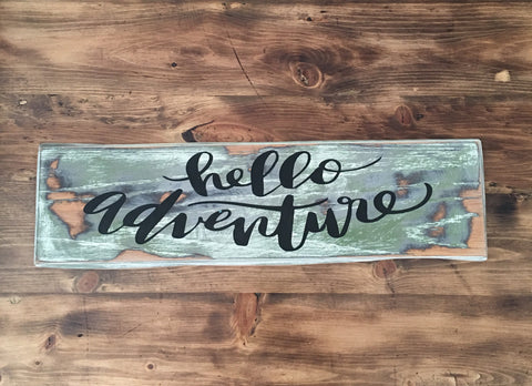 Hello Adventure Sign