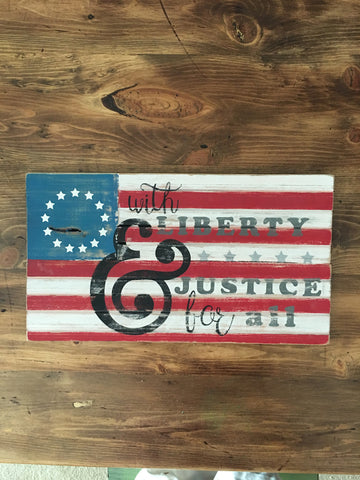Betsy Ross Flag - With Liberty and Justice For All Sign