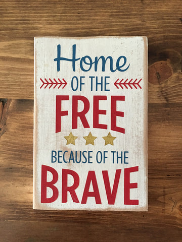Home of the Free Because of the Brave Sign
