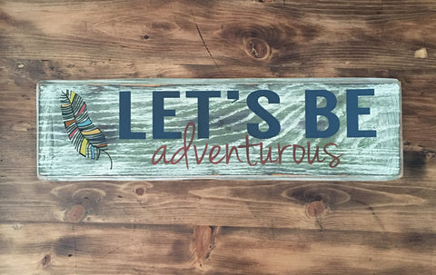 Let's Be Adventurous Sign