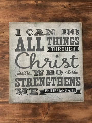 I Can Do All Things Through Christ Sign