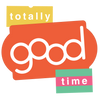 Totally Good Time
