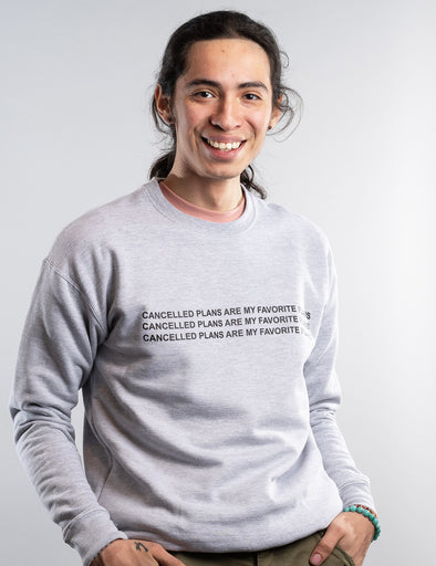 Cancelled Plans Are My Favorite Plans Sweatshirt - Gray