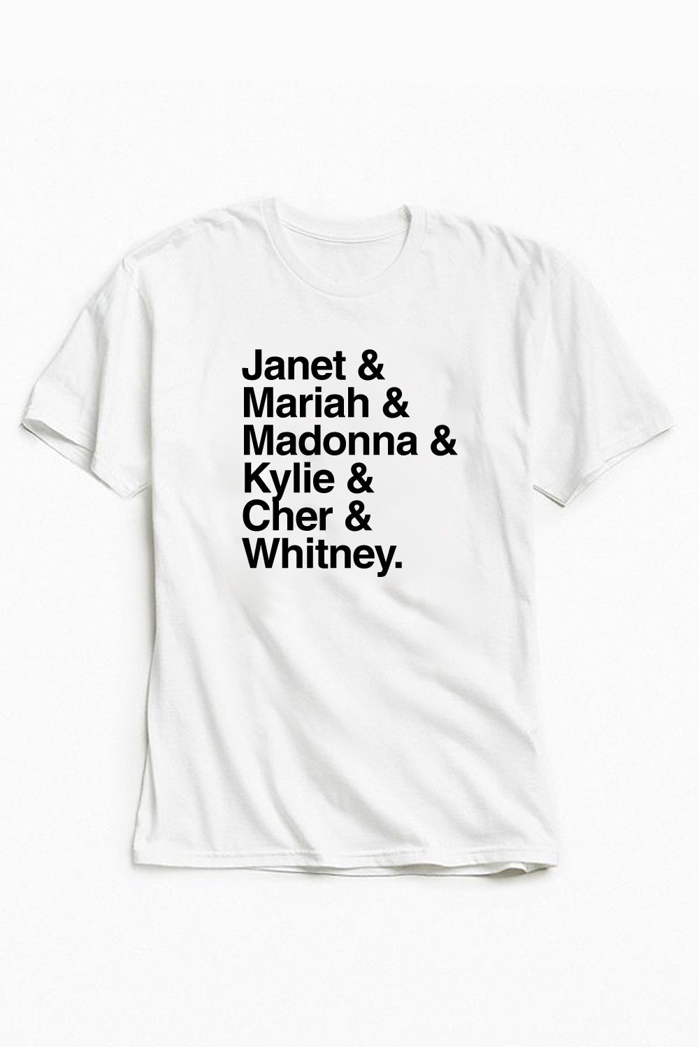 Janet Mariah Madonna Cher Kylie Whitney Tee - Totally Good Time