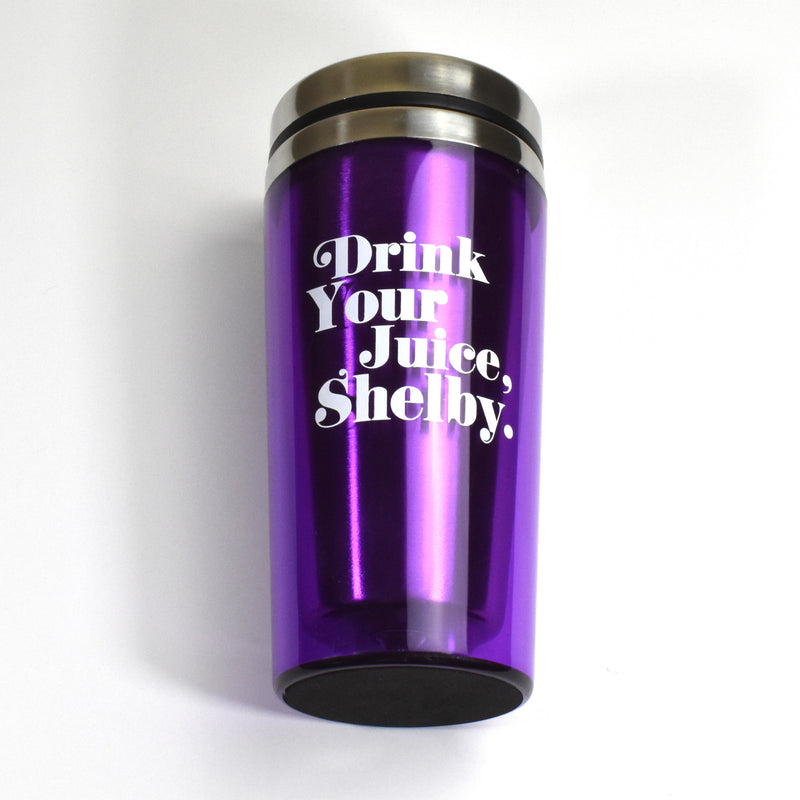 Drink Your Juice Shelby Travel Tumbler