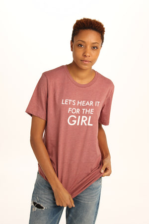 Let's Hear It For The Girl Tee