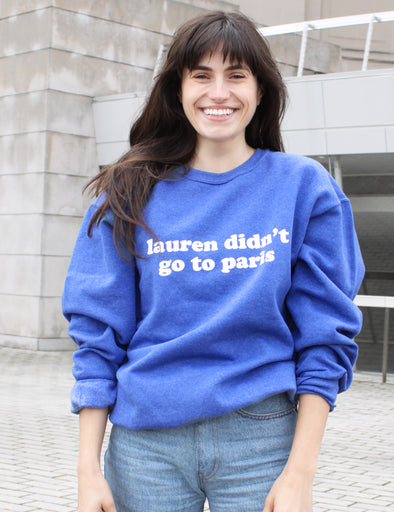 The Hills Lauren Didn't Go To Paris Sweatshirt - Blue