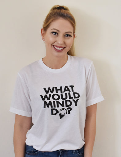 What Would Mindy Do Tee - White