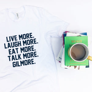 Live More Laugh More Eat More Gilmore Girls Unisex Tee - Totally Good Time