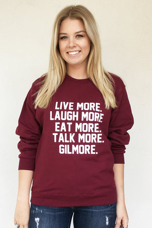 Live More Laugh More Eat More Talk More Gilmore sweatshirt - Totally Good Time