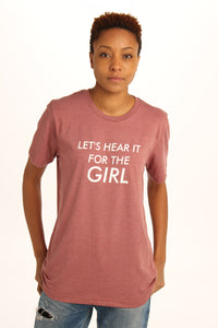 Let's Hear It For The Girl Tee - Totally Good Time