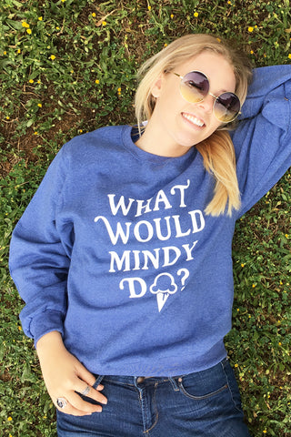 What Would Mindy Kaling Do Sweatshirt - Totally Good Time