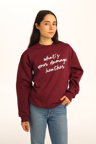 What's Your Damage Heathers Movie Unisex Sweatshirt - Totally Good Time