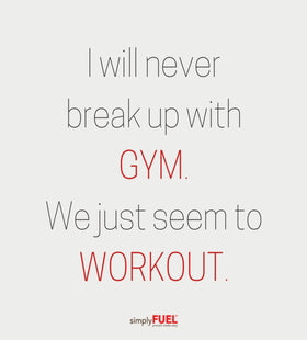 I Will Never Break Up With Gym