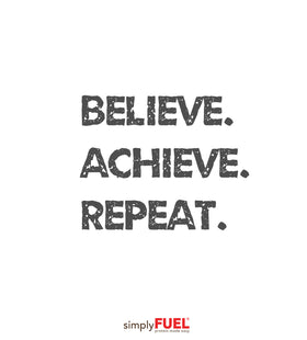 Believe. Achieve. Repeat.
