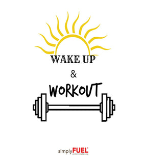 Wake up & workout!