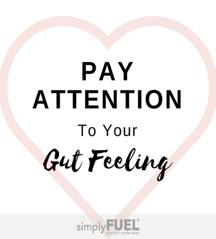 Pay Attention to Your Gut Feeling