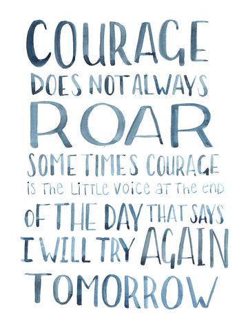 Courage Quote - Watercolor