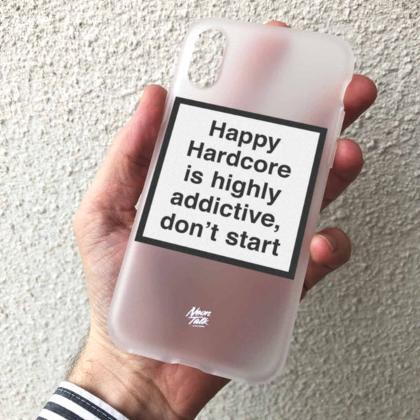 Happy Hardcore is Highly addictive, don't start. Metamessage Phone Case.