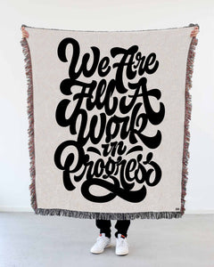 """We Are All a Work in Progress"" Woven Art Blanket by Mark Caneso"