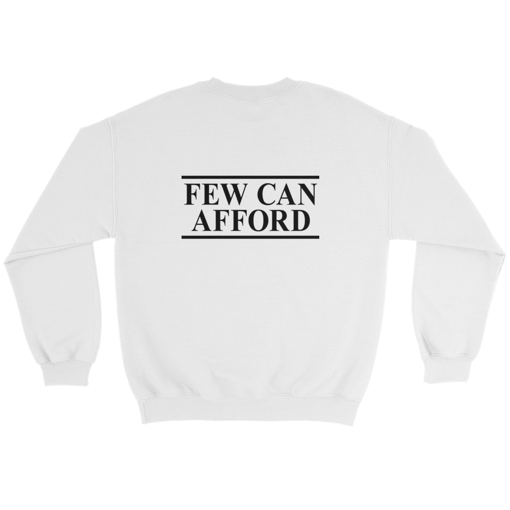 """I am a luxury few can afford"" Sweatshirt White"