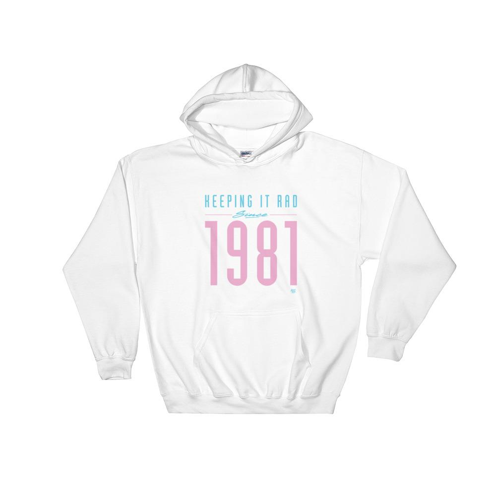 """Keeping it Rad since 1981"" Hoodie"
