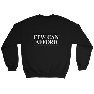 """I am a luxury few can afford"" Sweatshirt Black"