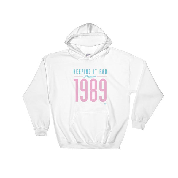 """Keeping it Rad since 1989"" Hoodie"