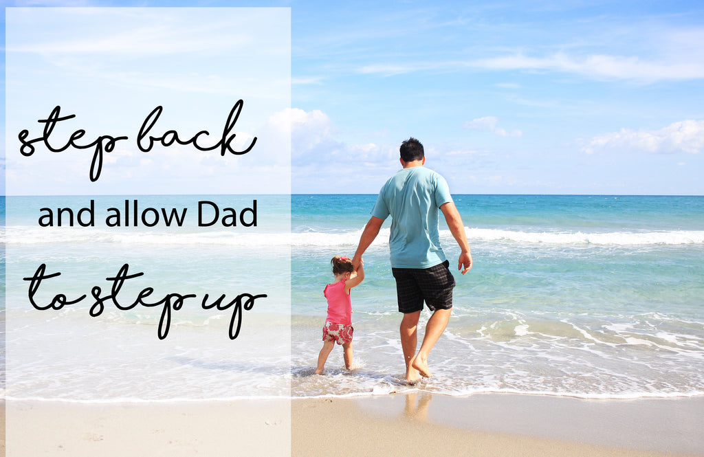 Stepping back and allowing Dad to step up