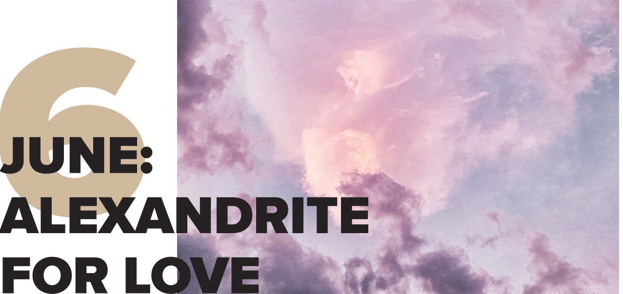 June: Alexandrite for Love
