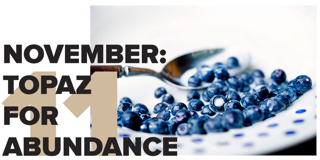 November: Topaz for Abundance