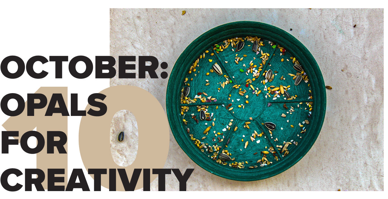 October: Opals for Creativity