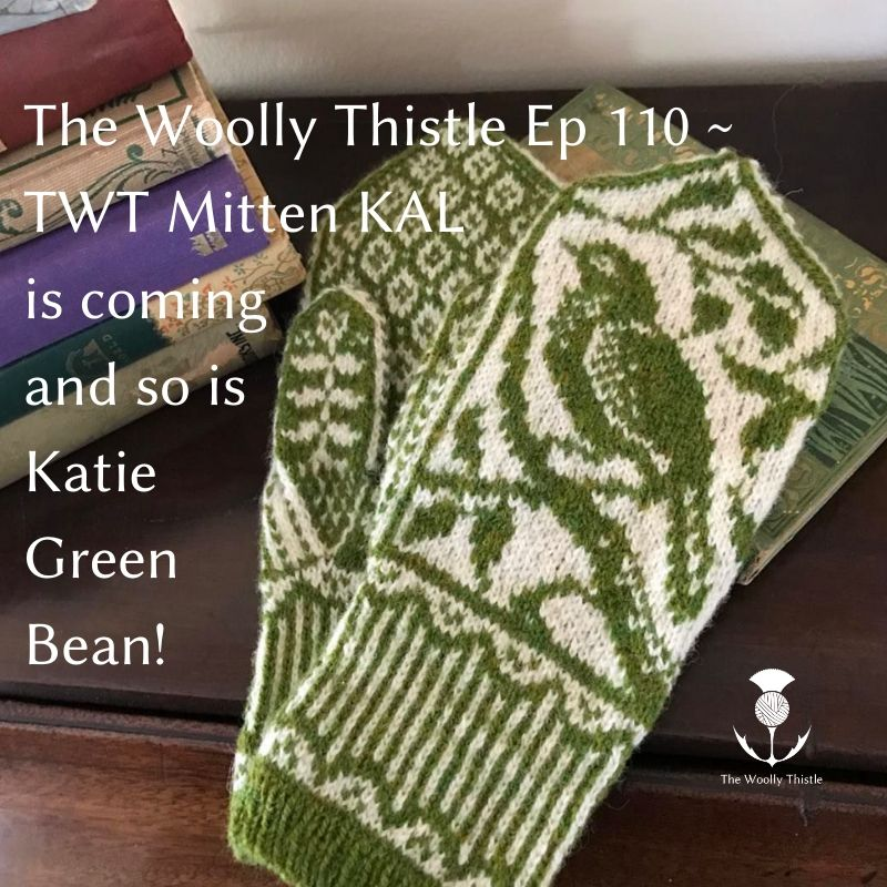 Audio Podcast 110: Mitten KAL and Katie Green Bean!