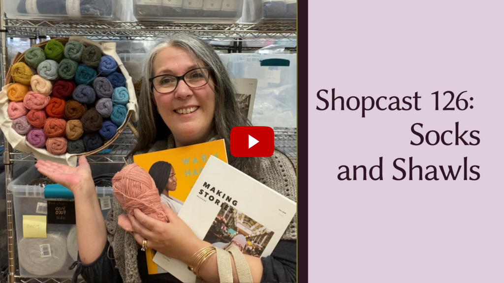 Shopcast 126: Socks and Shawls