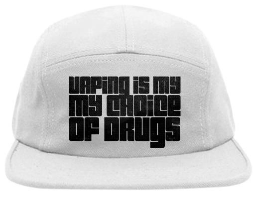 Vaping Is My Choice Of Drugs Hat
