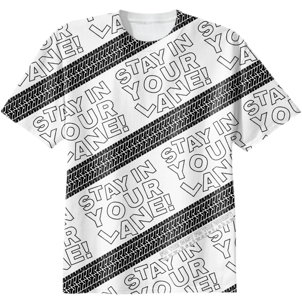 STAY IN YOUR LANE COTTON TEE