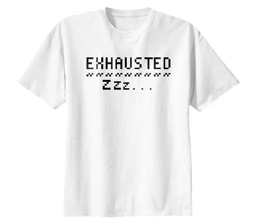 Exhausted Tee
