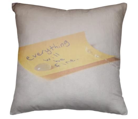 Everything Will Be Fine Pillow
