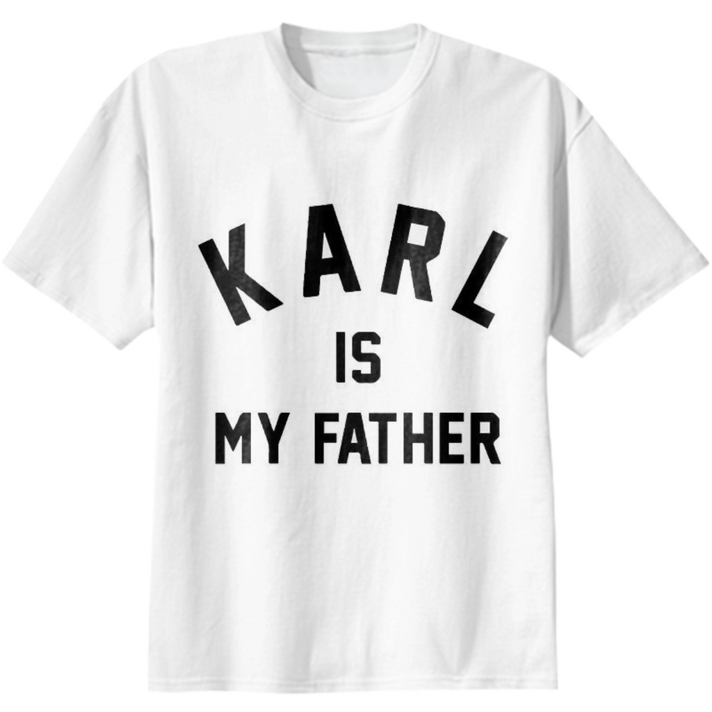 Tee-shirt ''Karl is my father""