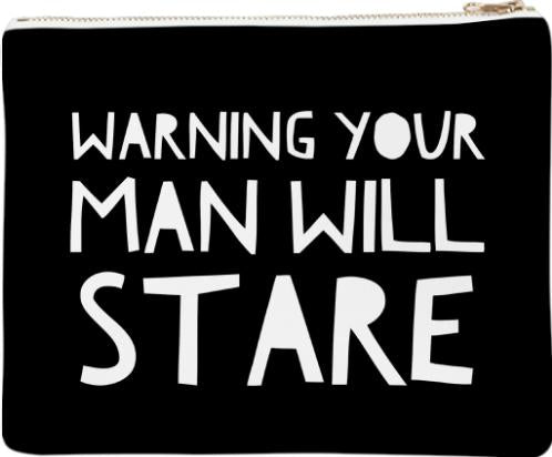 Warning Your Man Will Stare