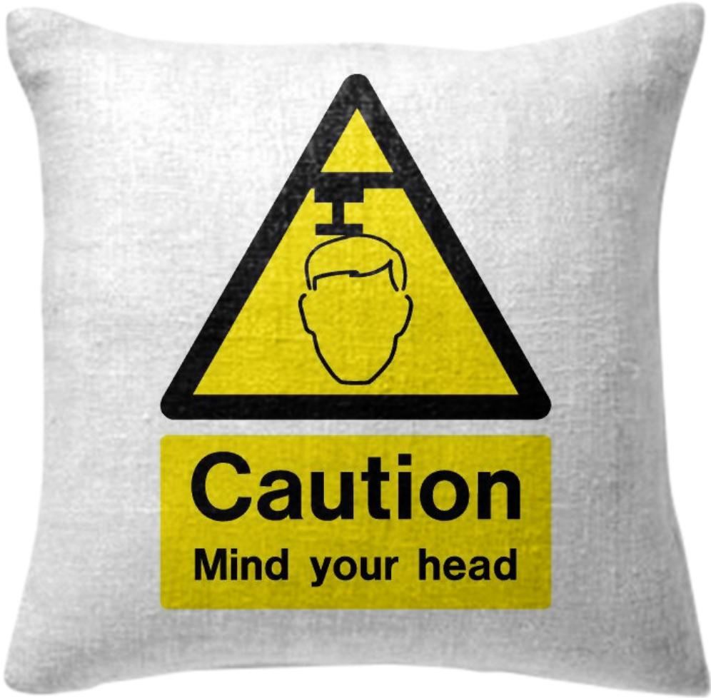 Caution Mind your Head Pillow 1