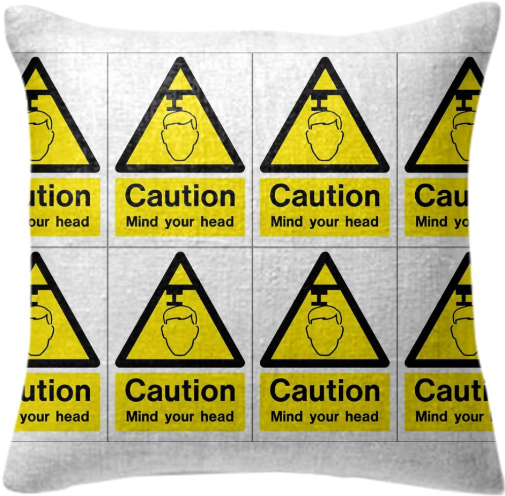 Caution Mind your Head Pillow 2