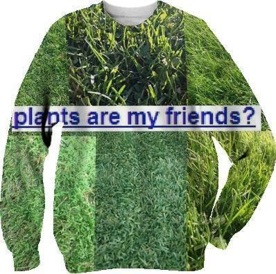 Plants Are My Friends TSHIRT