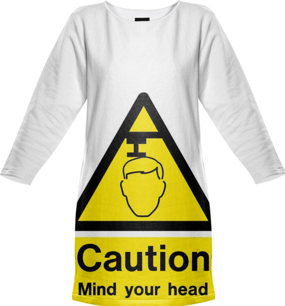 Caution Mind Your Head Sweatshirt Dress 1