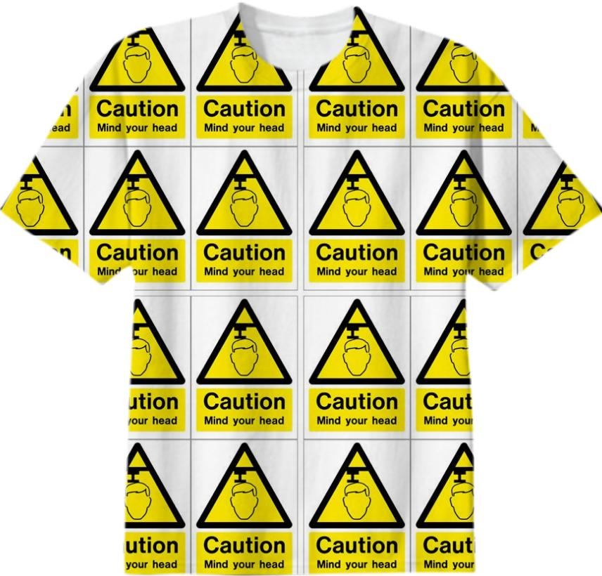 Caution Mind Your Head T Shirt