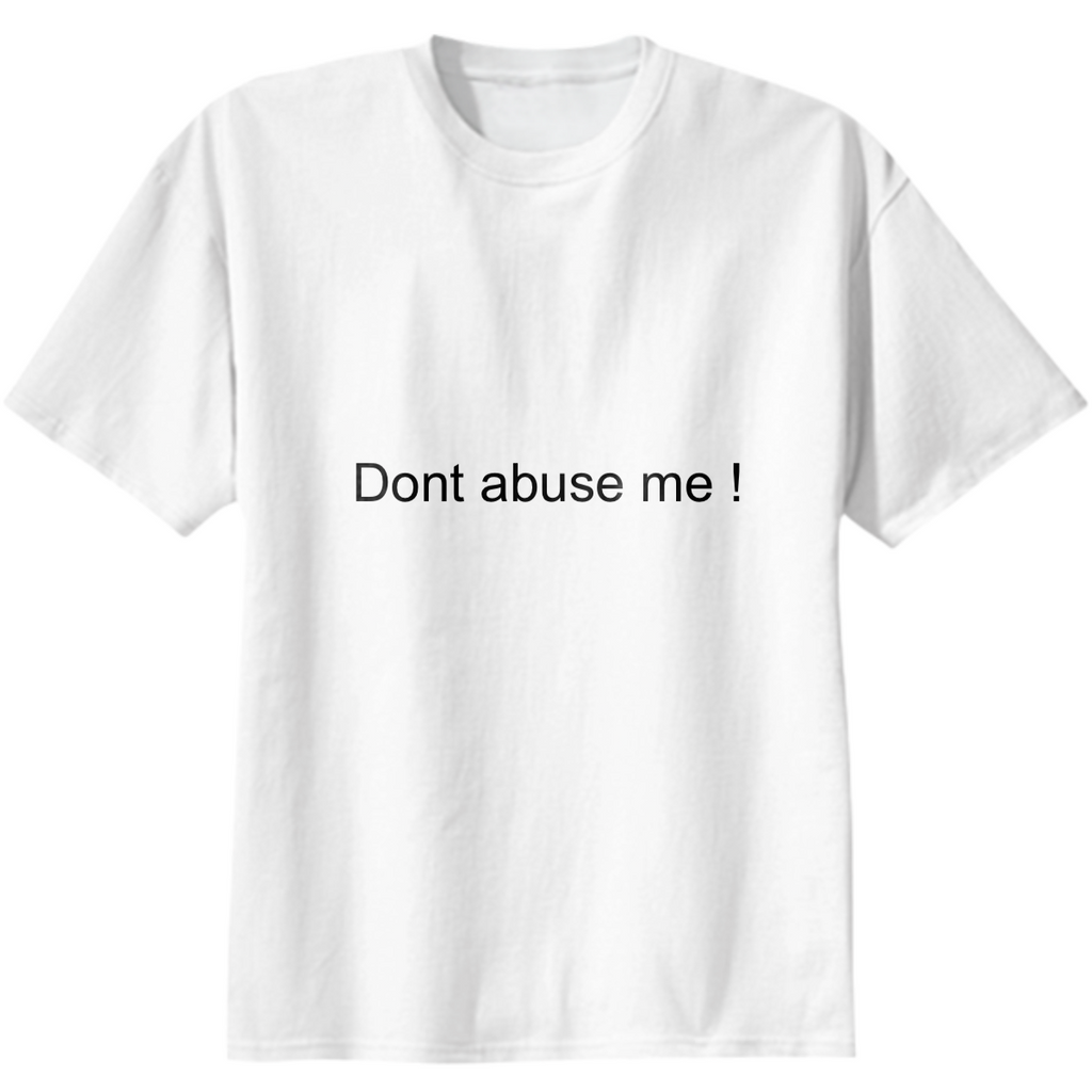 Don't abuse me