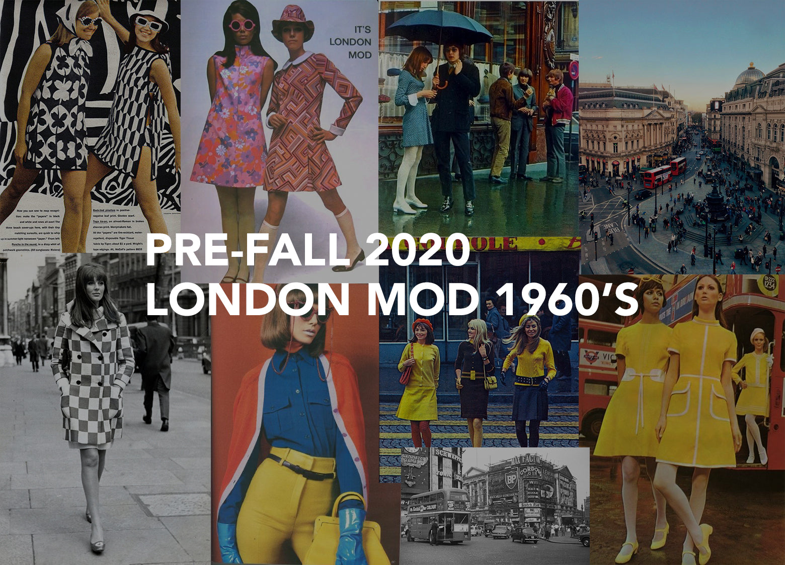 Pre-Fall 2020 | London Mod 1960's