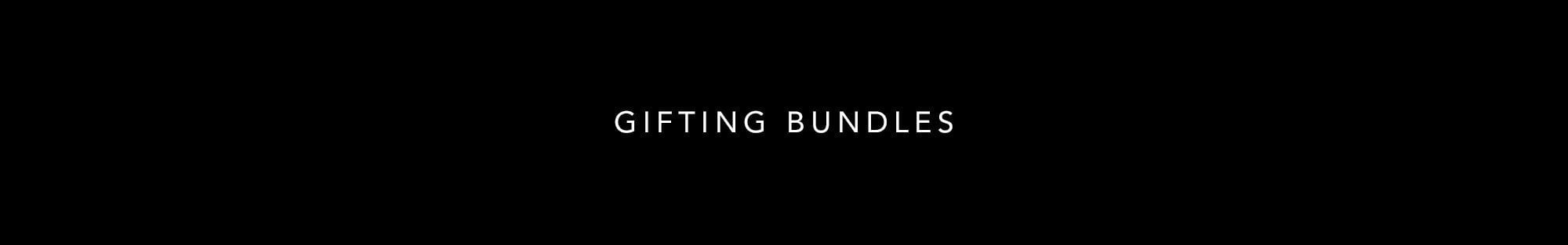 GIFTING BUNDLES