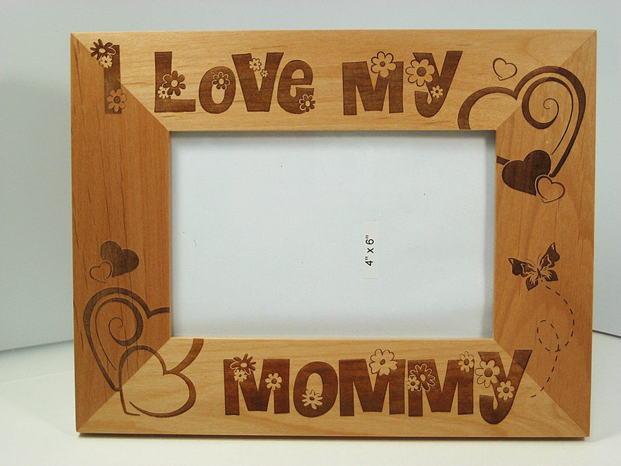 I Love My Mommy Alder Picture Frame, fits 4\